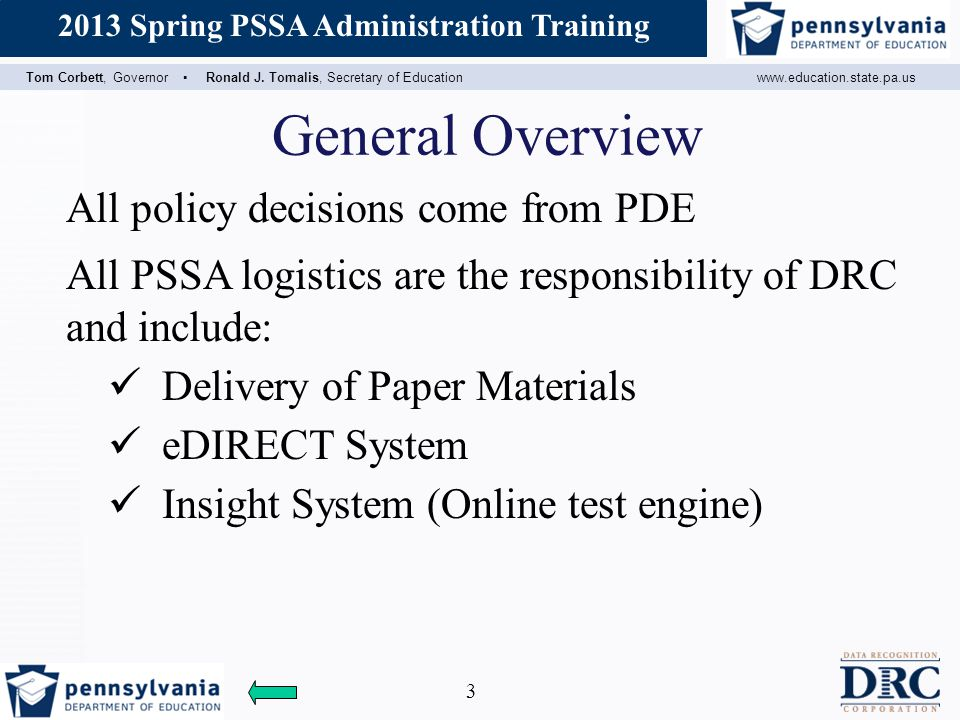 General Overview All policy decisions come from PDE