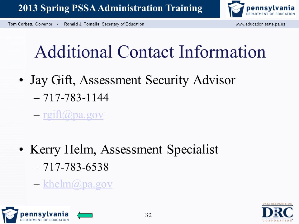 Additional Contact Information Jay Gift, Assessment Security Advisor. 717-783-1144. rgift@pa.gov.