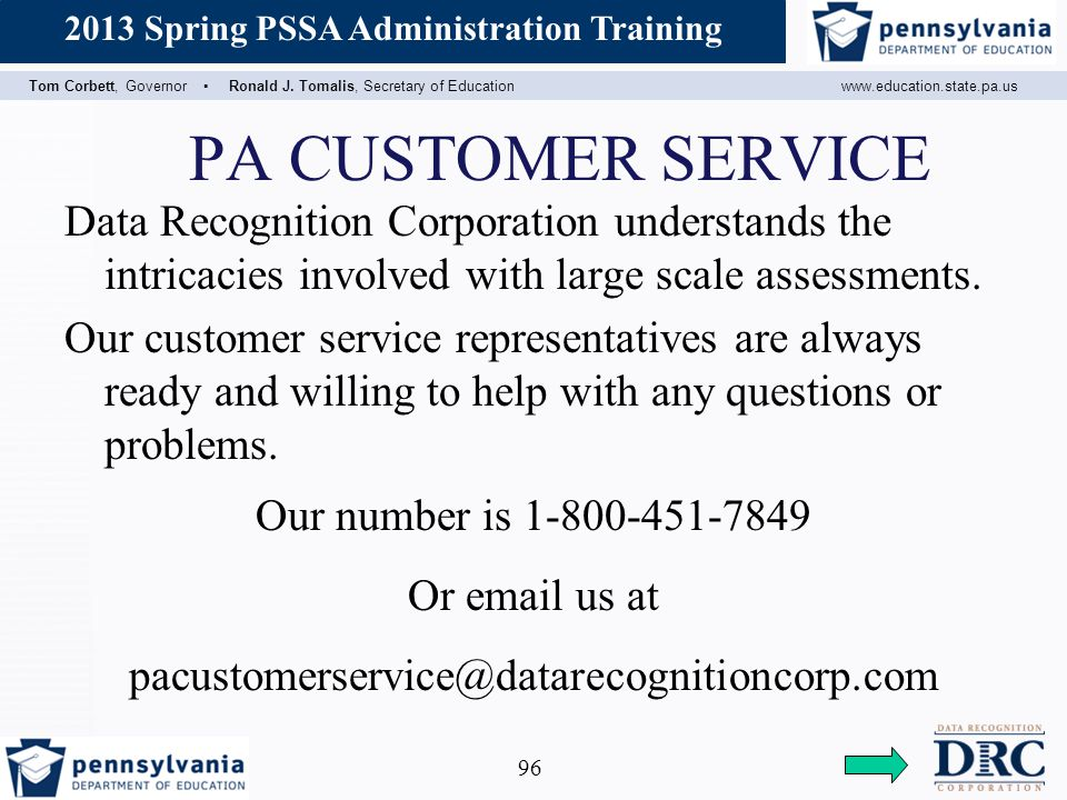 PA CUSTOMER SERVICE Data Recognition Corporation understands the intricacies involved with large scale assessments.