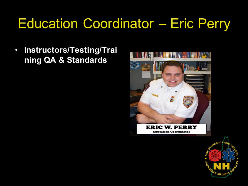 Education Coordinator – Eric Perry