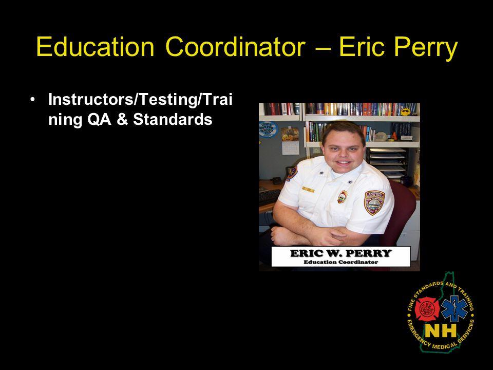 Education Coordinator – Eric Perry