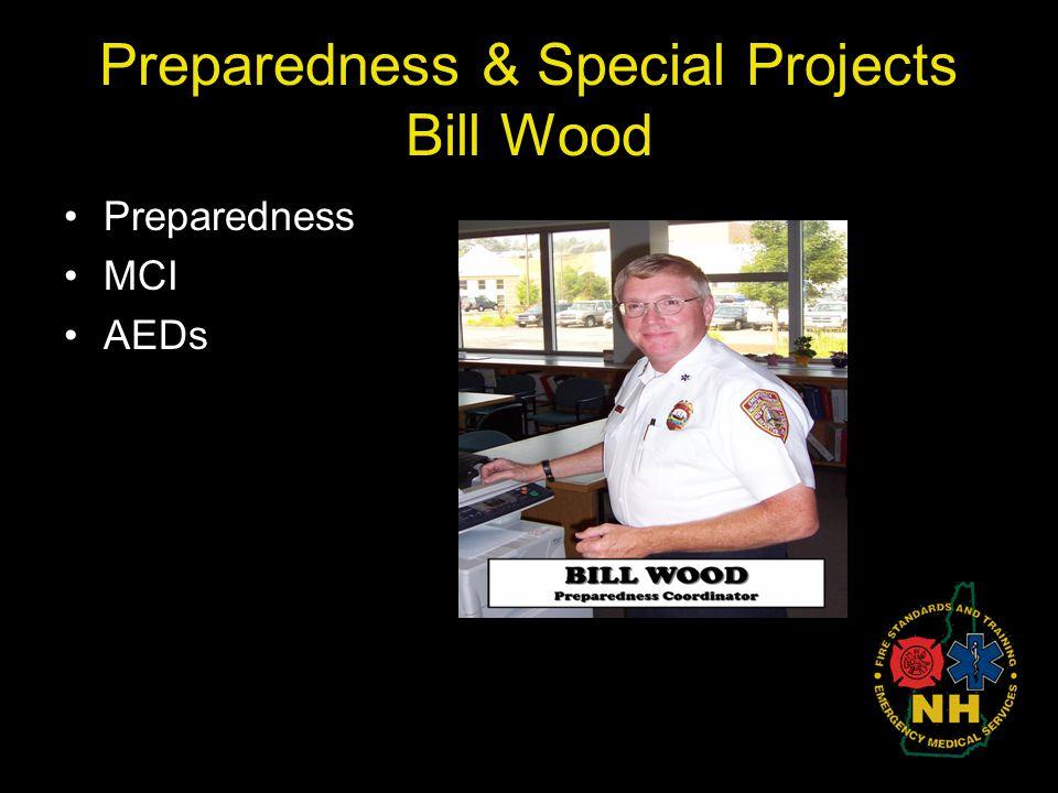 Preparedness & Special Projects Bill Wood