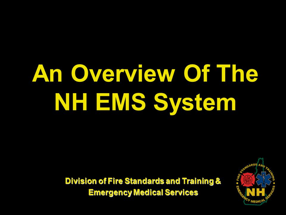 An Overview Of The NH EMS System