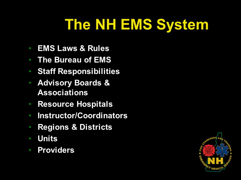 The NH EMS System EMS Laws & Rules The Bureau of EMS