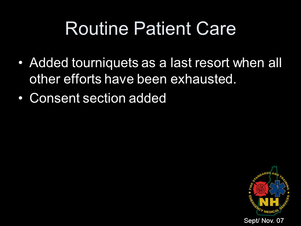 Routine Patient Care Added tourniquets as a last resort when all other efforts have been exhausted.