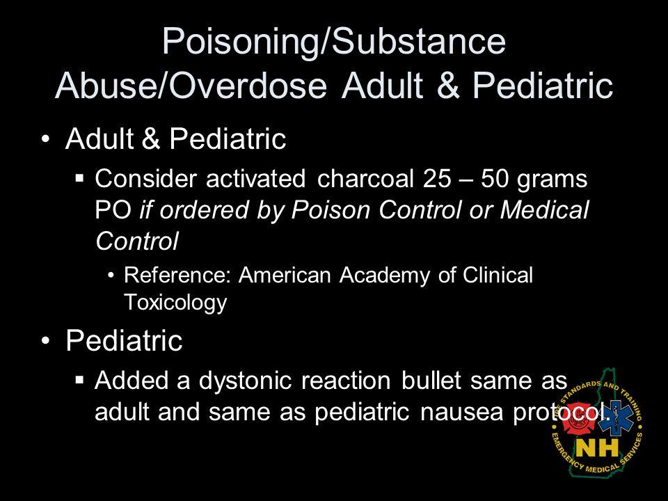 Poisoning/Substance Abuse/Overdose Adult & Pediatric