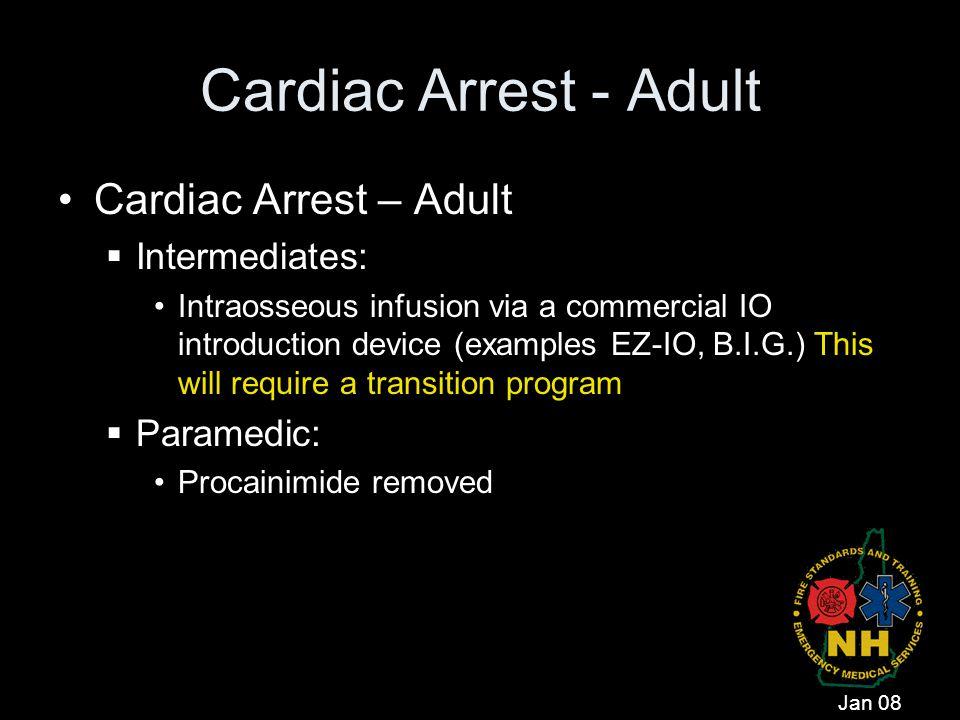 Cardiac Arrest - Adult Cardiac Arrest – Adult Intermediates: