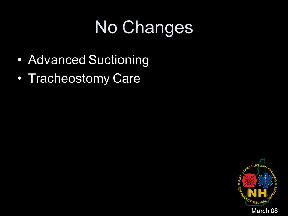No Changes Advanced Suctioning Tracheostomy Care March 08