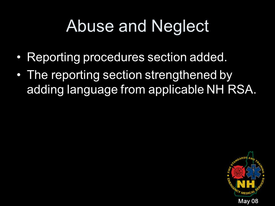 Abuse and Neglect Reporting procedures section added.