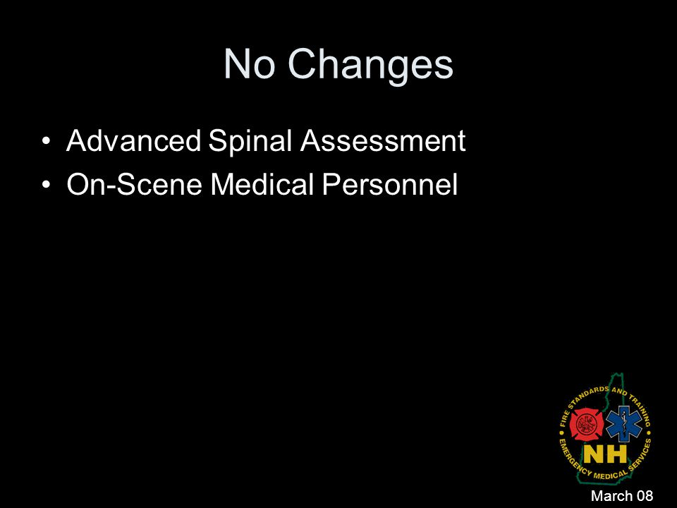 No Changes Advanced Spinal Assessment On-Scene Medical Personnel
