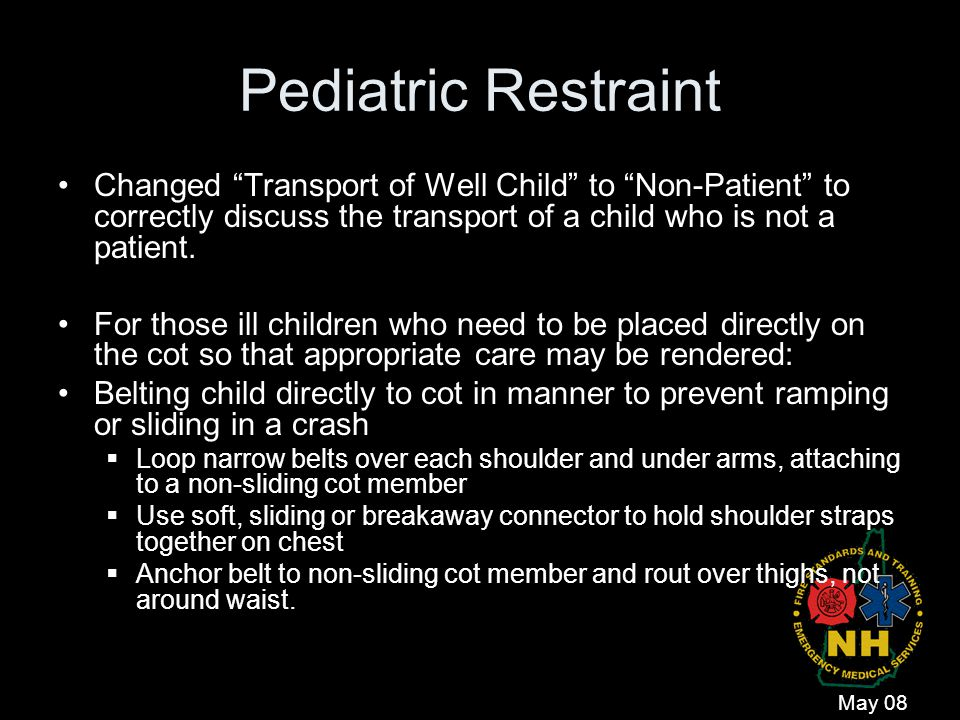 Pediatric Restraint Changed Transport of Well Child to Non-Patient to correctly discuss the transport of a child who is not a patient.