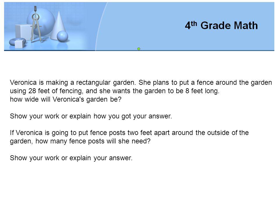 Veronica is making a rectangular garden