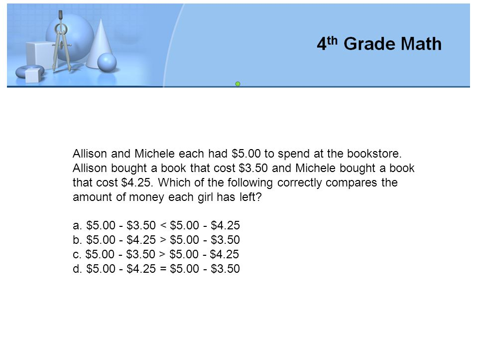 Allison and Michele each had $5. 00 to spend at the bookstore