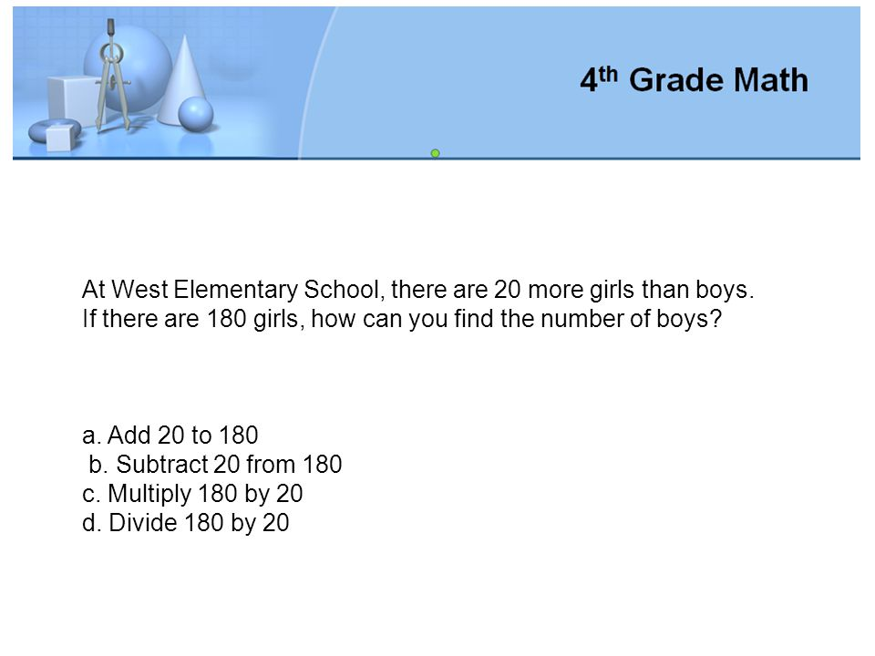 At West Elementary School, there are 20 more girls than boys
