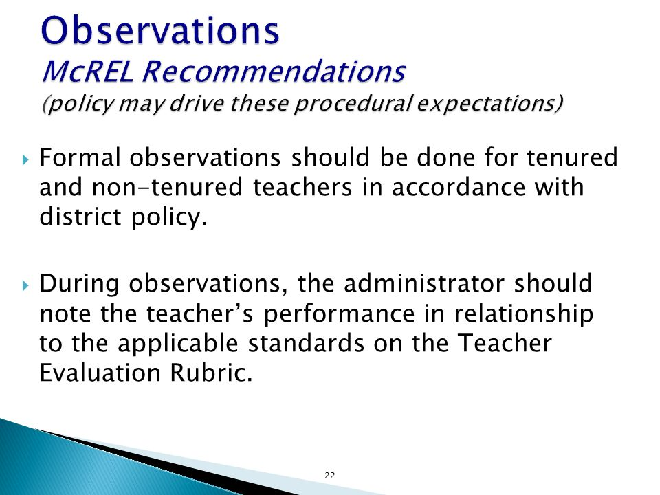 Observations McREL Recommendations (policy may drive these procedural expectations)