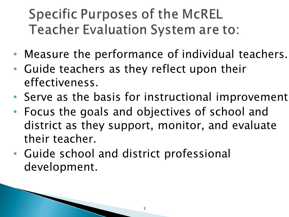 Specific Purposes of the McREL Teacher Evaluation System are to: