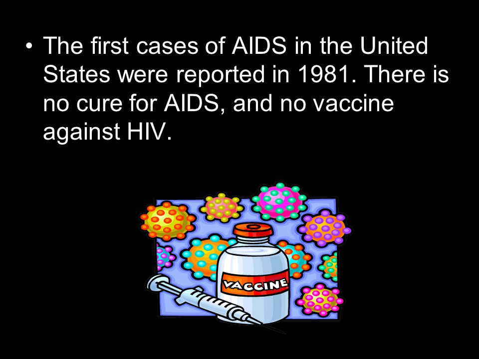 The first cases of AIDS in the United States were reported in 1981