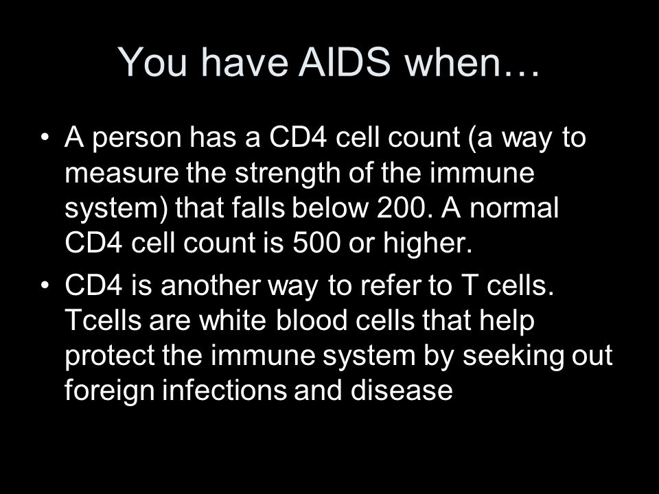 You have AIDS when…