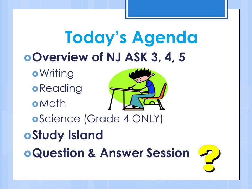 Today's Agenda Overview of NJ ASK 3, 4, 5 Study Island