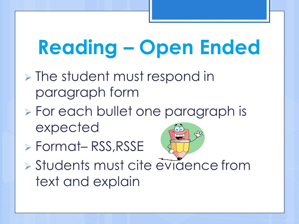 Reading – Open Ended The student must respond in paragraph form
