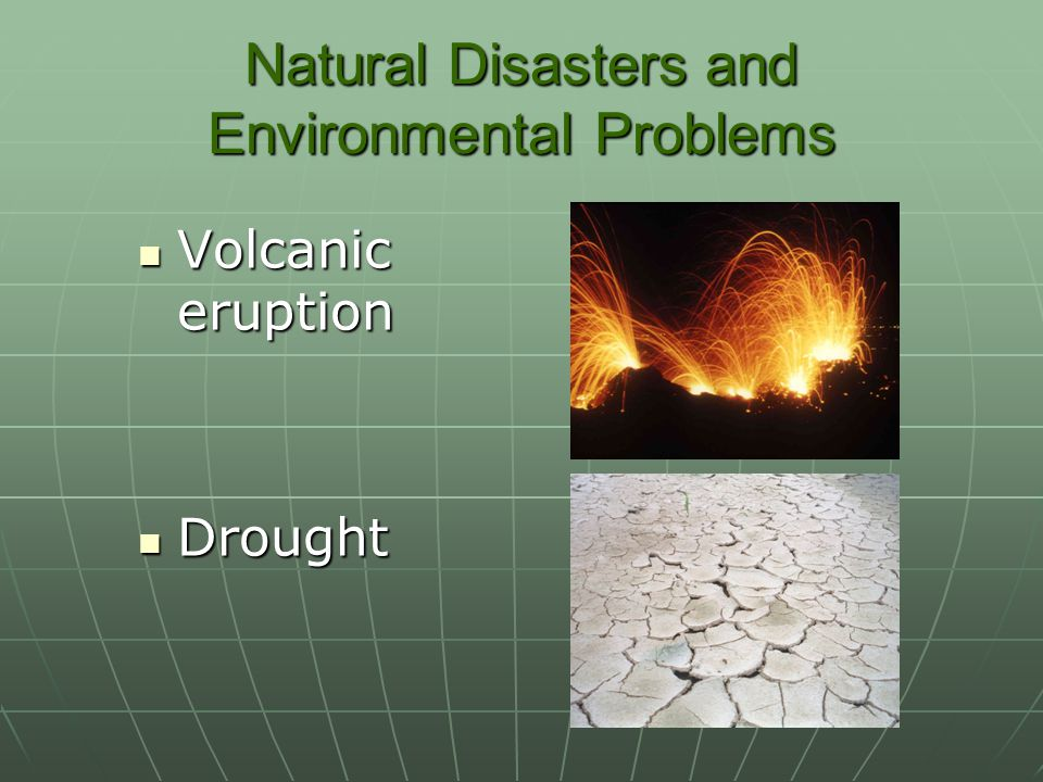 Natural Disasters and Environmental Problems