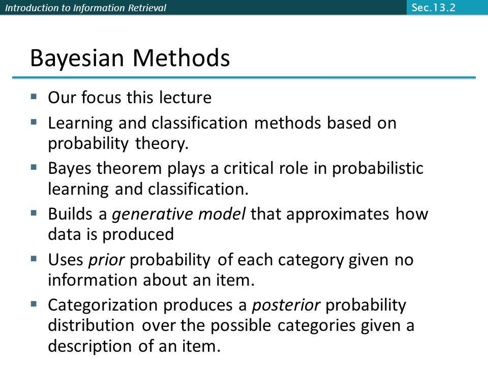 Bayesian Methods Our focus this lecture