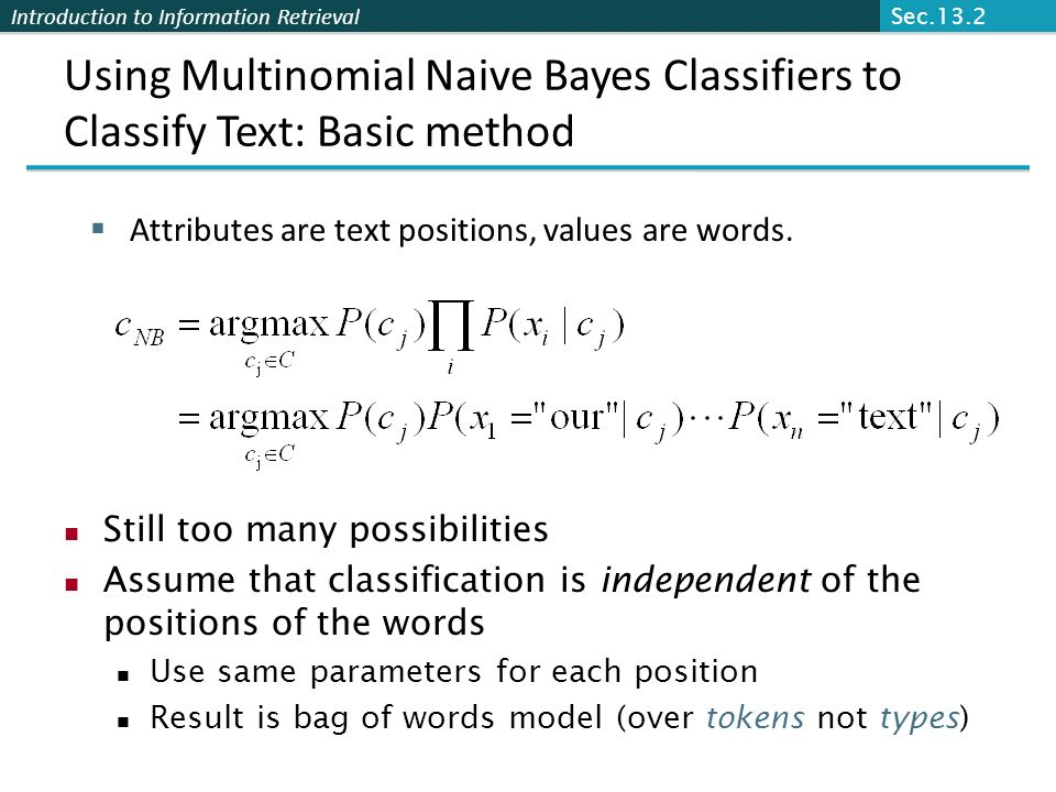 Sec.13.2 Using Multinomial Naive Bayes Classifiers to Classify Text: Basic method. Attributes are text positions, values are words.