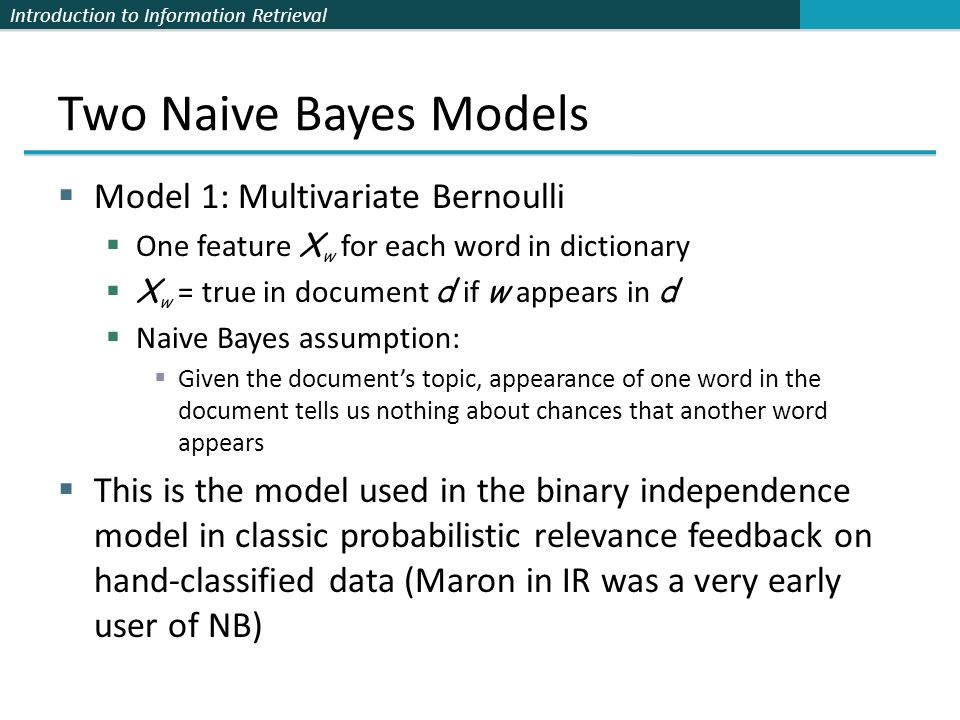 Two Naive Bayes Models Model 1: Multivariate Bernoulli