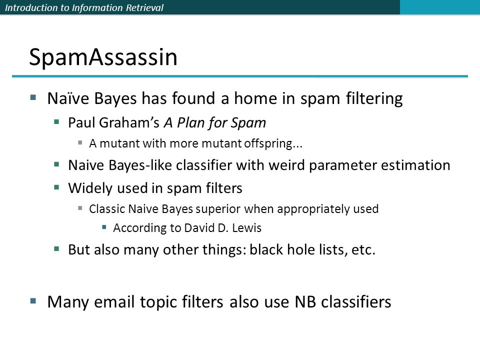 SpamAssassin Naïve Bayes has found a home in spam filtering