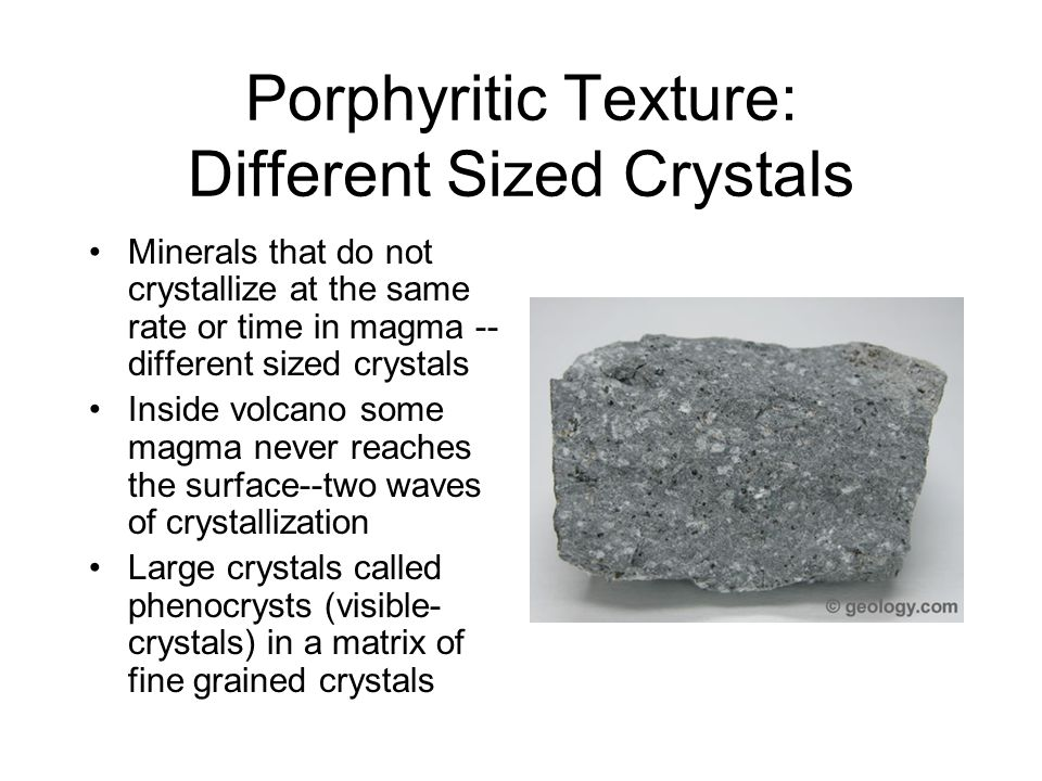 Porphyritic Texture: Different Sized Crystals