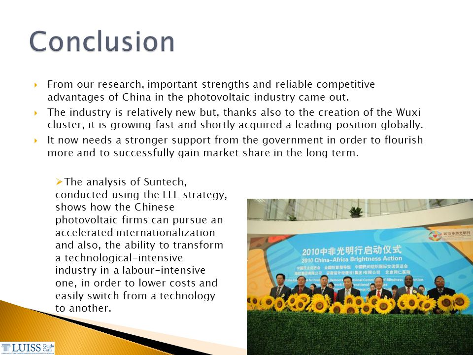 Conclusion From our research, important strengths and reliable competitive advantages of China in the photovoltaic industry came out.