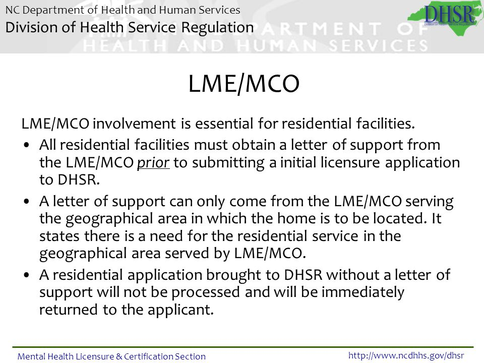 LME/MCO LME/MCO involvement is essential for residential facilities.