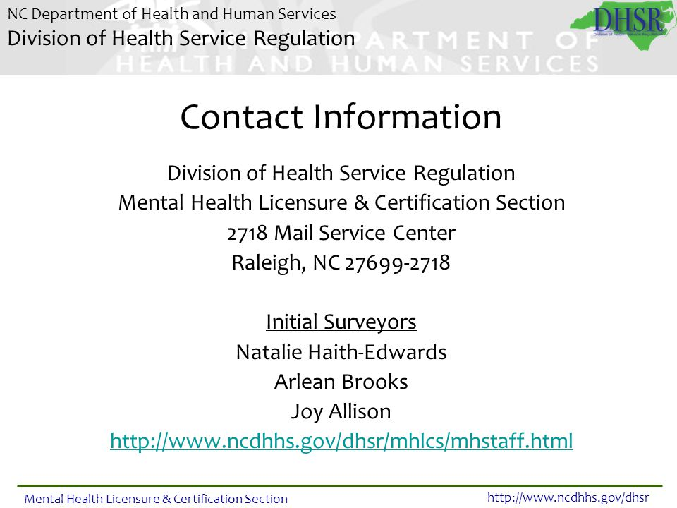 Contact Information Division of Health Service Regulation. Mental Health Licensure & Certification Section.