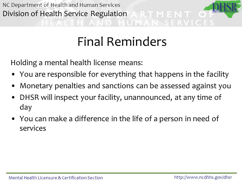 Final Reminders Holding a mental health license means: