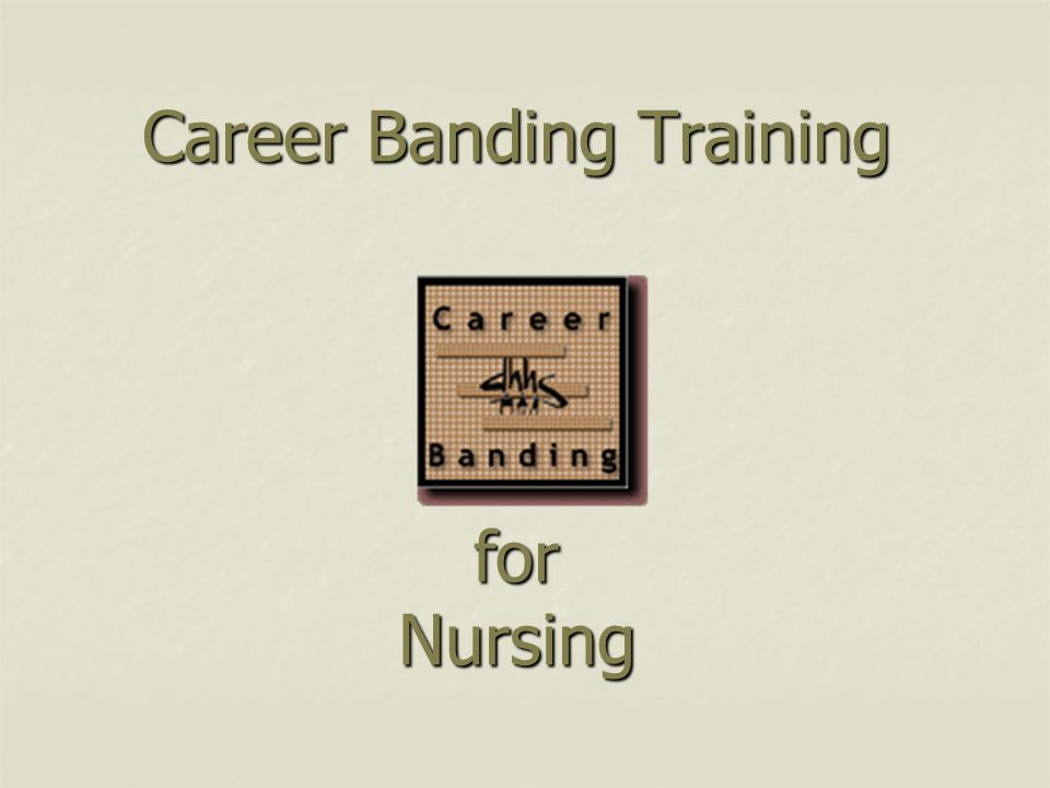 Career Banding Training for Nursing