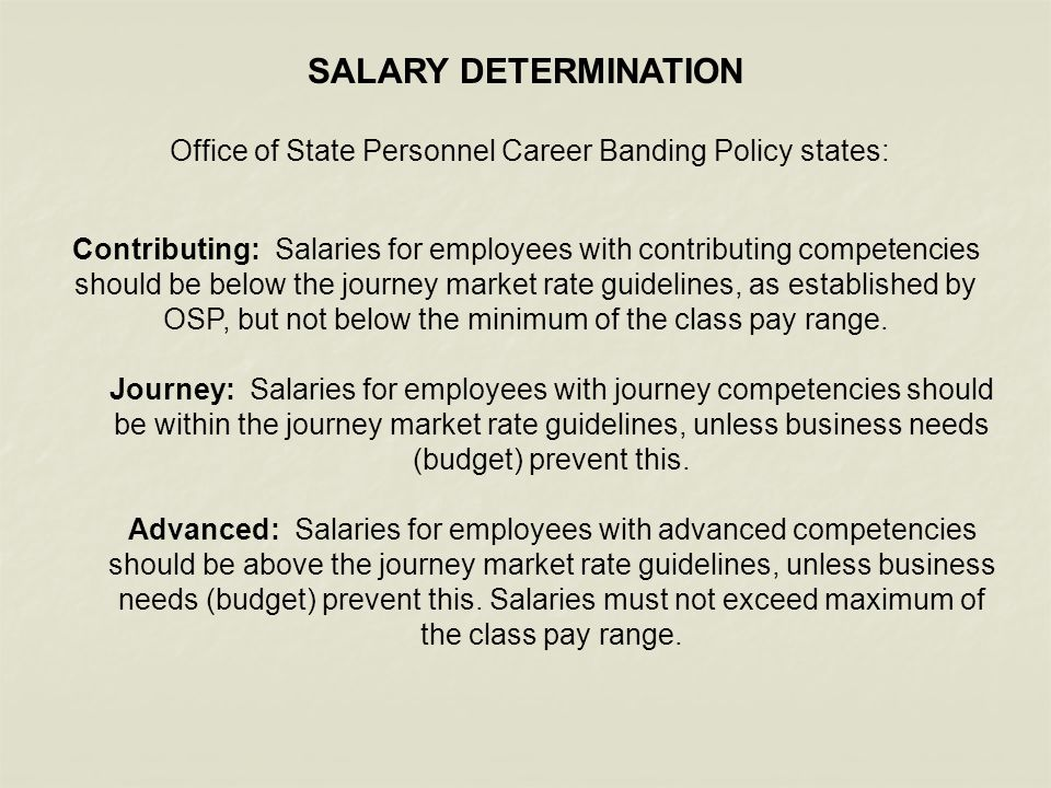 Office of State Personnel Career Banding Policy states: