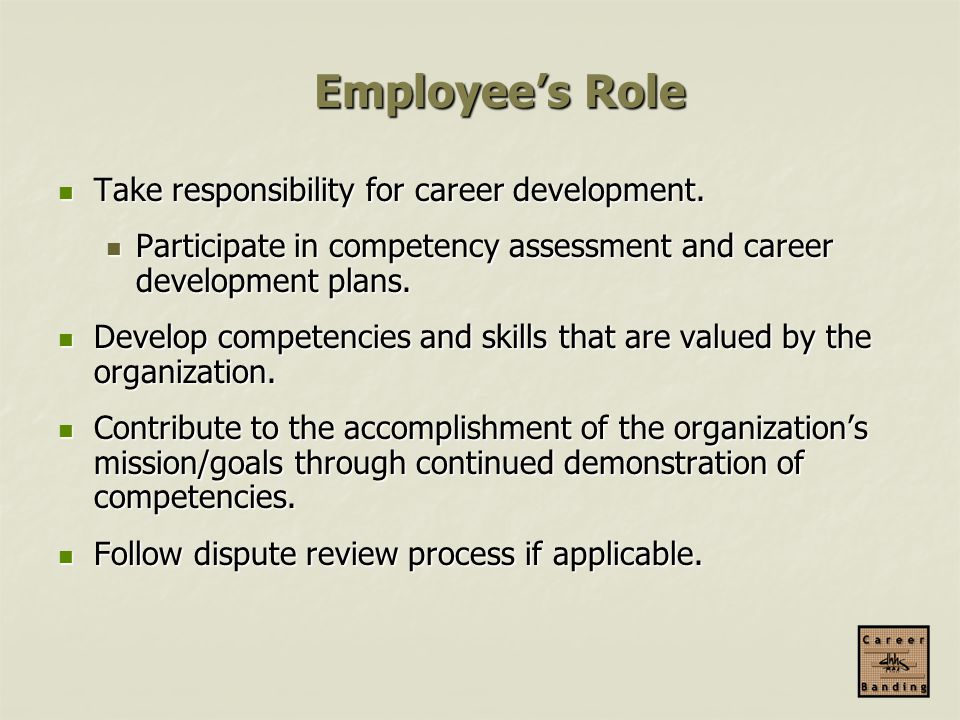 Employee's Role Take responsibility for career development.
