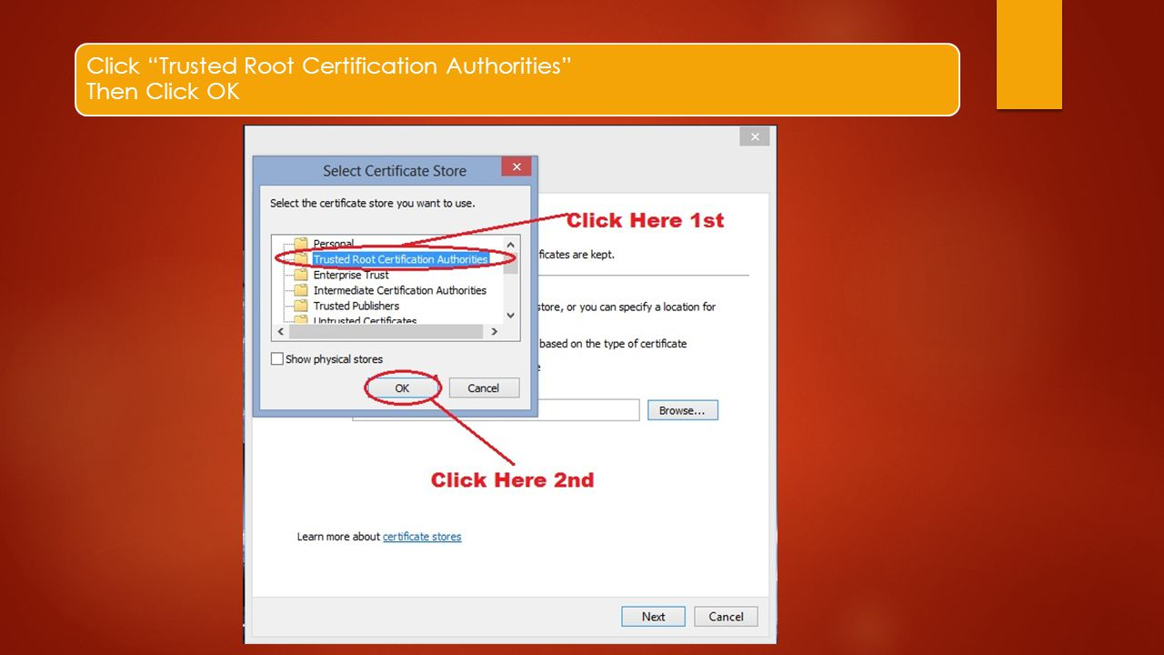 Click Trusted Root Certification Authorities Then Click OK