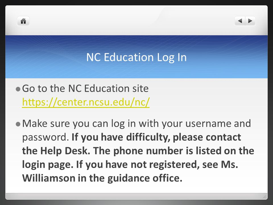 NC Education Log In Go to the NC Education site https://center.ncsu.edu/nc/