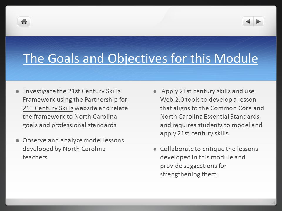 The Goals and Objectives for this Module