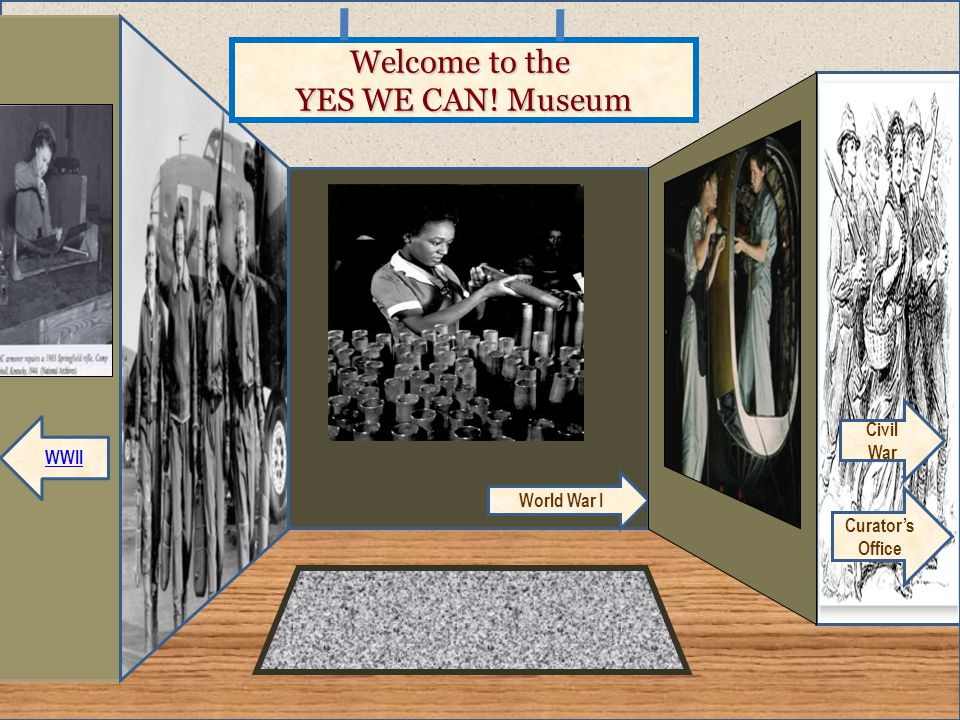 Welcome to the YES WE CAN! Museum Civil War WWII World War I