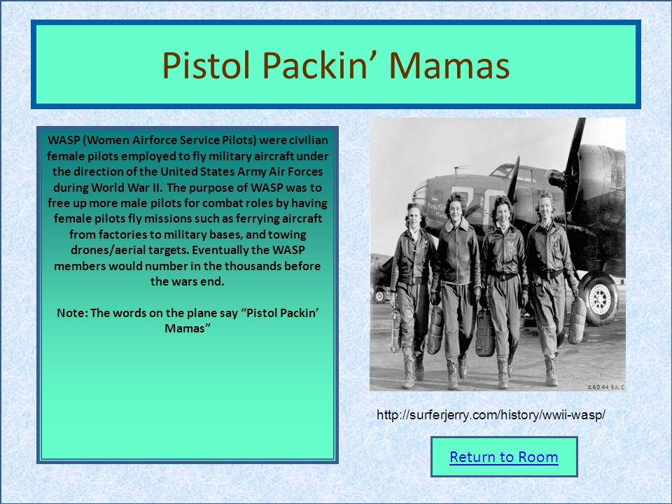 Note: The words on the plane say Pistol Packin' Mamas