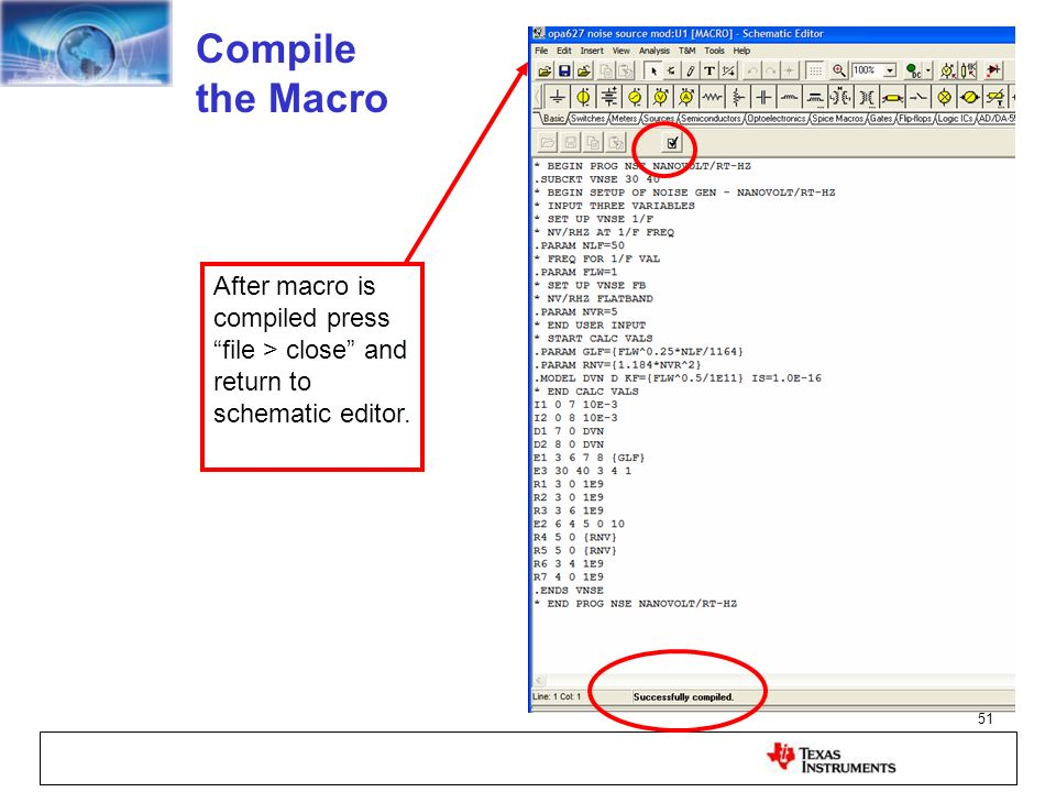 Compile the MacroAfter macro is compiled press file > close and return to schematic editor.