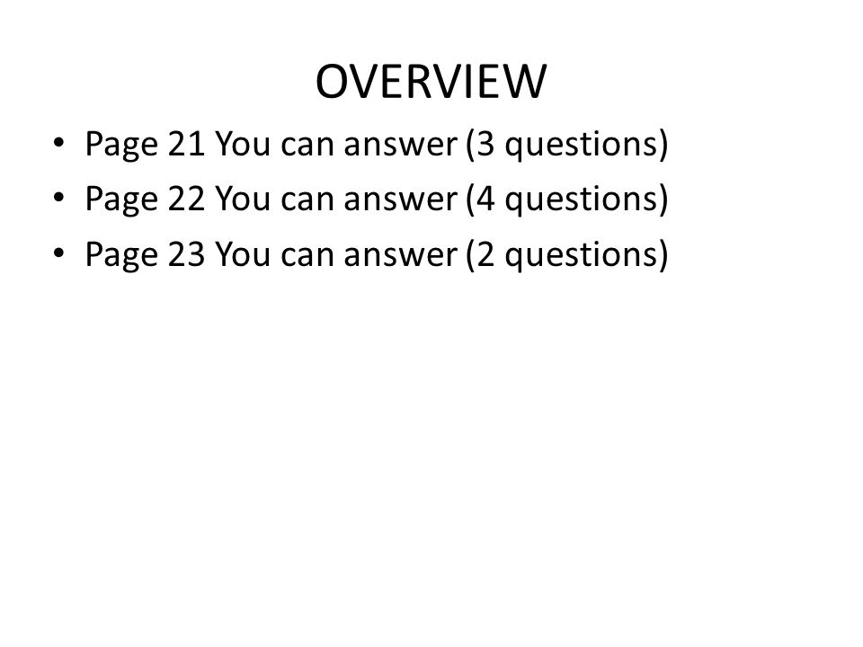 OVERVIEW Page 21 You can answer (3 questions)