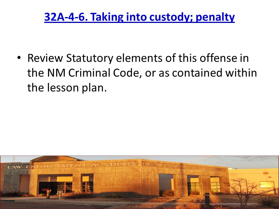 32A-4-6. Taking into custody; penalty