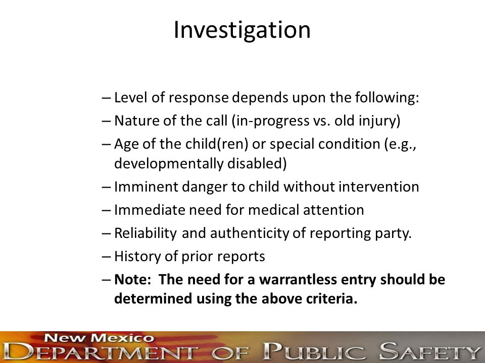 Investigation Level of response depends upon the following: