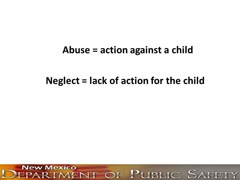 Abuse = action against a child