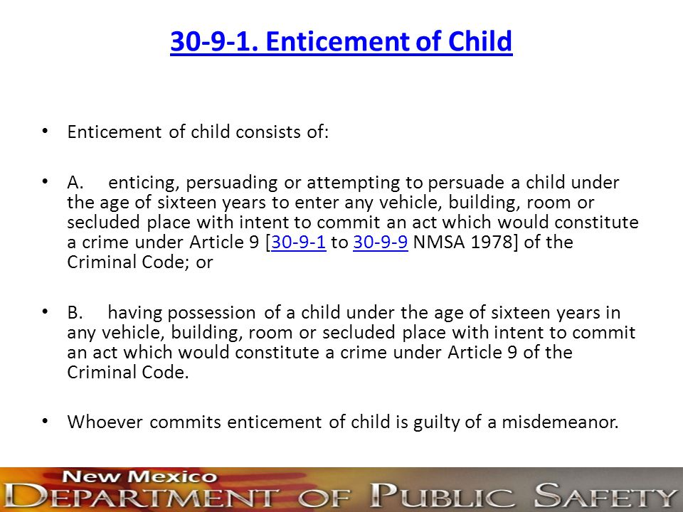 30-9-1. Enticement of Child Enticement of child consists of: