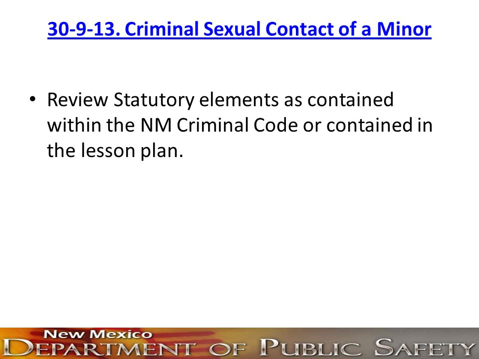 30-9-13. Criminal Sexual Contact of a Minor