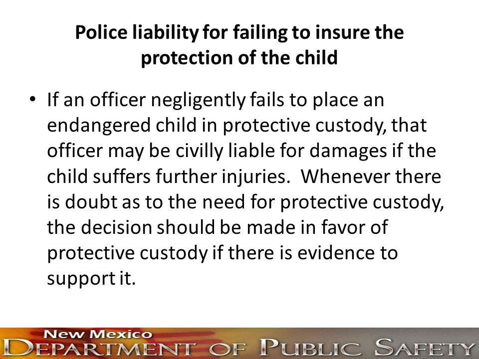 Police liability for failing to insure the protection of the child